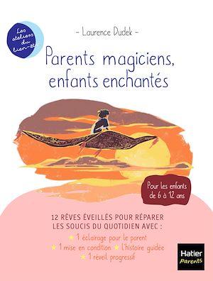 Téléchargez le livre :  Parents magiciens, enfants enchantés