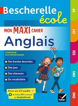 Téléchargez le livre :  Bescherelle école - Mon maxi cahier d'anglais CP, CE1, CE2, CM1, CM2