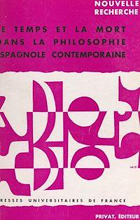 Télécharger le livre : Le temps et la mort dans la philosophie espagnole contemporaine