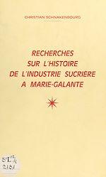 Télécharger le livre :  Recherche sur l'histoire de l'industrie sucrière à Marie-Galante