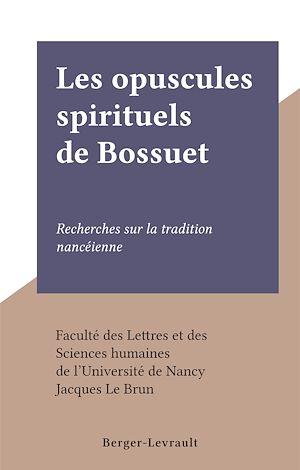 Téléchargez le livre :  Les opuscules spirituels de Bossuet
