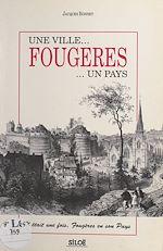 Télécharger le livre :  Une ville... Fougères ... un pays