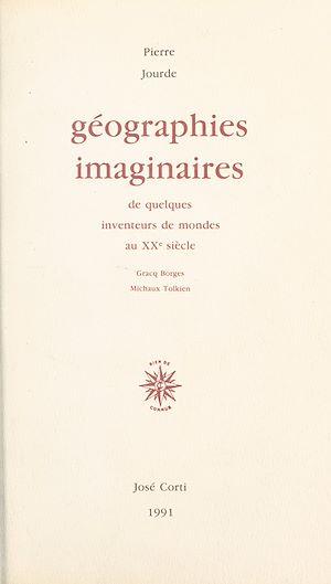 Téléchargez le livre :  Géographies imaginaires de quelques inventeurs de mondes au XXe siècle