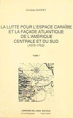 Télécharger cet ebook : La lutte pour l'espace caraïbe et la façade atlantique de l'Amérique centrale et du Sud : 1672-1763 (1)