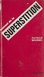 Télécharger le livre :  Manuel de la superstition