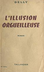 Télécharger le livre :  L'illusion orgueilleuse
