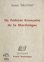 Télécharger le livre :  Île fédérée française de la Martinique