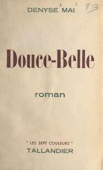 Télécharger le livre :  Douce-Belle