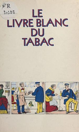 Téléchargez le livre :  Le livre blanc du tabac
