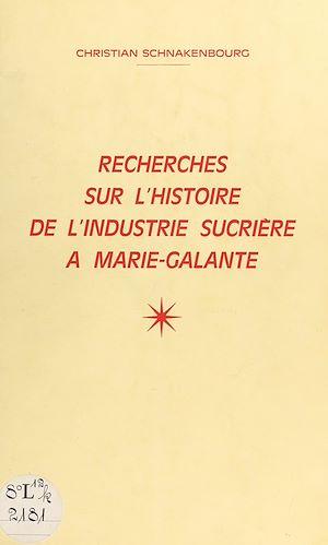 Téléchargez le livre :  Recherche sur l'histoire de l'industrie sucrière à Marie-Galante