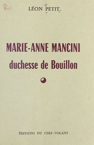Téléchargez le livre :  Marie-Anne Mancini, duchesse de Bouillon