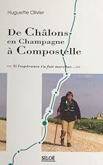 Télécharger le livre :  De Châlons en Champagne à Compostelle