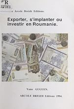 Télécharger le livre :  Exporter, s'implanter ou investir en Roumanie