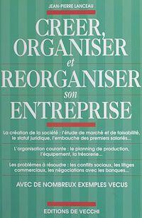 Télécharger le livre : Créer, organiser et réorganiser son entreprise