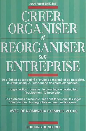 Téléchargez le livre :  Créer, organiser et réorganiser son entreprise