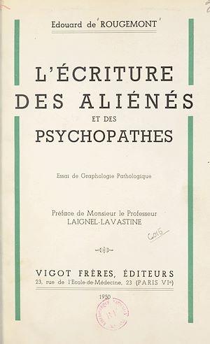 Téléchargez le livre :  L'écriture des aliénés et des psychopathes