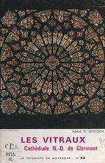 Télécharger le livre :  Les vitraux de la cathédrale N.-D. de Clermont
