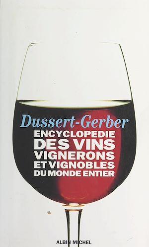 Téléchargez le livre :  Encyclopédie des vins, vignerons et vignobles du monde entier