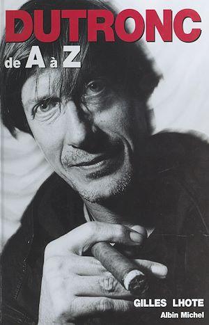 Téléchargez le livre :  Jacques Dutronc de A à Z
