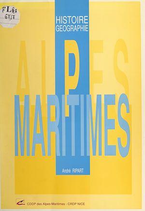 Téléchargez le livre :  Alpes Maritimes : histoire géographie