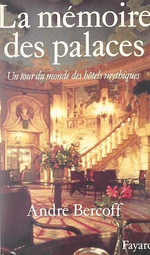 Téléchargez le livre :  La mémoire des palaces