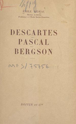 Téléchargez le livre :  Descartes, Pascal, Bergson