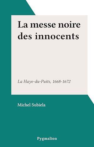 Téléchargez le livre :  La messe noire des innocents
