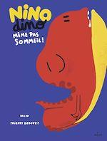 Télécharger le livre :  Nino Dino - Même pas sommeil !