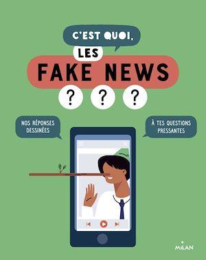 C'est quoi, les fake news? | Collectif d'auteurs, . Auteur