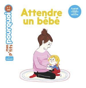 Téléchargez le livre :  Attendre un bébé