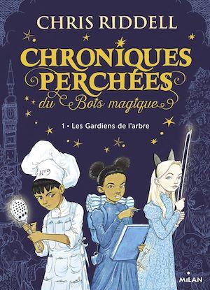Téléchargez le livre :  Chroniques perchées du Bois magique , Tome 01