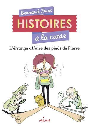 L'étrange affaire des pieds de Pierre | Friot, Bernard. Auteur