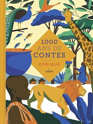 Téléchargez le livre :  Mille ans de contes Afrique