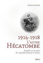 Télécharger le livre :  1914-1918 L'autre hécatombe