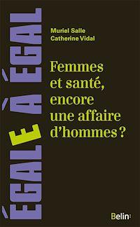 Télécharger le livre : Femmes et santé, encore une affaire d'hommes ?