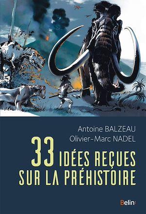 Téléchargez le livre :  33 idées reçues sur la préhistoire