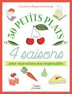 Télécharger le livre :  50 petits plats des 4 saisons pour marmitons éco-responsables
