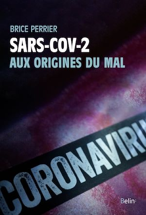 Téléchargez le livre :  Sars-CoV-2, aux origines du mal
