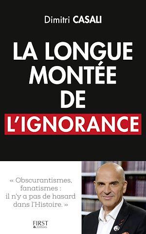 Téléchargez le livre :  La longue montée de l'ignorance