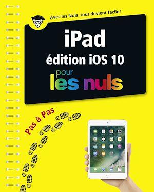 Téléchargez le livre :  iPad ed iOS 10 Pas à pas pour les Nuls
