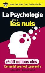 Télécharger le livre :  50 notions clés sur la psychologie pour les Nuls