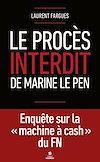 Téléchargez le livre numérique:  Le procès interdit de Marine Le Pen