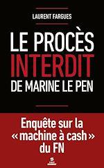 Télécharger cet ebook : Le procès interdit de Marine Le Pen