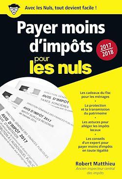 Téléchargez le livre :  Payer moins d'impôt pour les Nuls 2017-2018 Poche