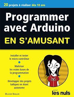 Téléchargez le livre :  Programmer en s'amusant Arduino, Mégapoche Pour les Nuls