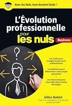 Télécharger le livre :  L'Évolution professionnelle pour les Nuls Business
