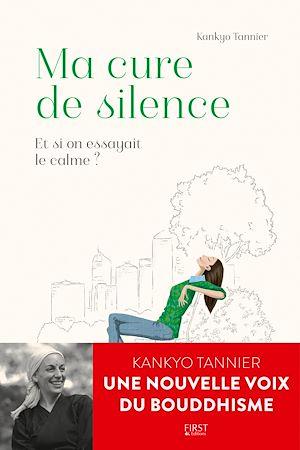 Téléchargez le livre :  Ma Cure de silence. Et si on essayait le calme ?