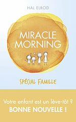 Télécharger le livre :  Miracle Morning spécial famille