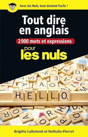 Téléchargez le livre :  2000 mots et expressions pour tout dire en anglais pour les Nuls grand format