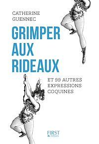 Télécharger le livre : Grimper aux rideaux et 99 autres expressions coquines